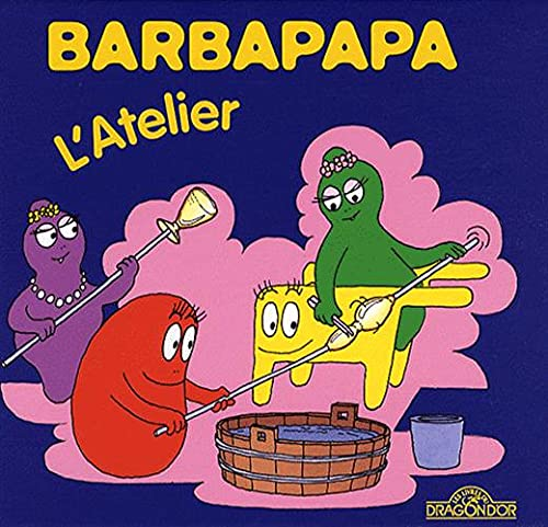 La Petite Bibliotheque De Barbapapa: L'atelier (French Edition): Tison/Taylor