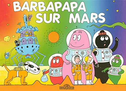 9782878812763: Barbapapa sur Mars (Les albums Barbapapa)