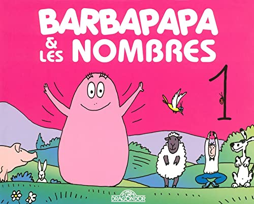 9782878813708: Decouvre Avec Barbapapa: Barbapapa Et Les Nombres (French Edition)