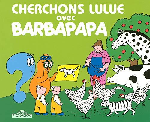 Cherchons Lulue avec Barbapapa: Tison, Annette