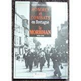 9782878900071: Hommes et combats en Bretagne: Le Morbihan, 1939-1945