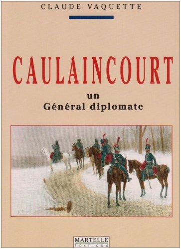 9782878900088: Caulaincourt: Un g�n�ral diplomate