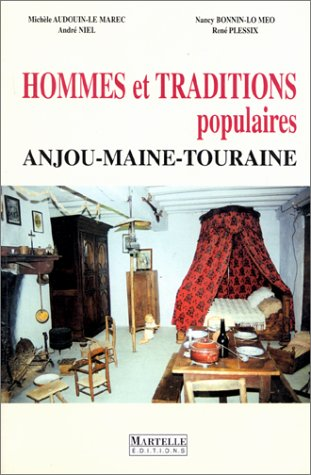 Hommes et traditions populaires. Anjou - Maine: AUDOUIN-LE MAREC Michèle