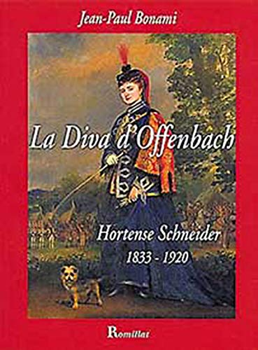 9782878940800: La diva d'offenbach. hortense schneider (1833-1920)