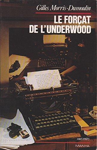 9782878960709: Le forçat de l'Underwood (Souvenirs)