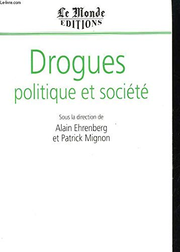 Drogues, politique et société: Ehrenberg Alain, Mignon