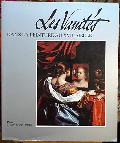 9782879000206: Les vanités dans la peinture au XVIIe siècle. Méditations sur la richesse, le dénuement et la rédemption. Sous la direction d'Alain Tapié.