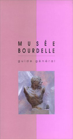 Musée Bourdelle Guide général: Collectif