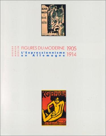 9782879000817: Dresden Munich Berlin: Figures Du Moderne: L'Expressionisme En Allemagne 1905-1914 (French Edition)