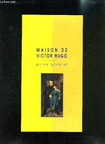 Maison de Victor Hugo guide général: Collectif