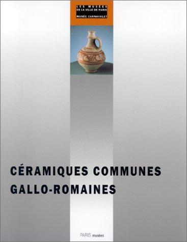 Ceramiques communes gallo-romaines du Ier au Ve siecle apres J.-C.: Tuffreau-Libre, Marie.