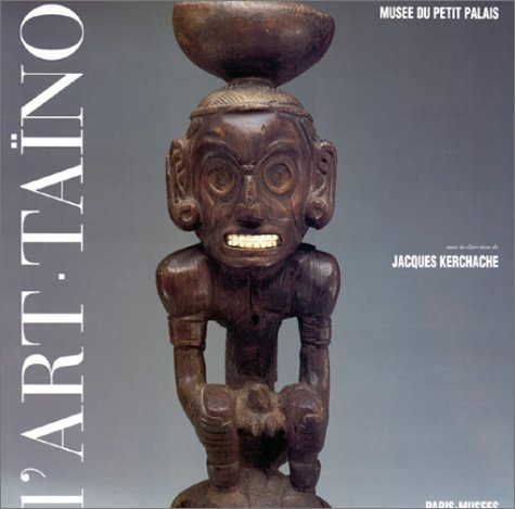 9782879001494: L'Art Taino: Chefs-d'Oeuvre DES Grandes Antilles Precolombiennes (French Edition)