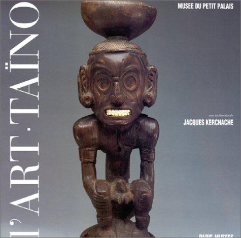 9782879001494: L'art des sculpteurs taïnos, chefs-d'oeuvre des Grandes Antilles précolombiennes