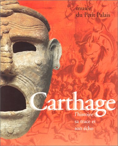 Carthage facet: L'Histoire sa Trace et son: Ben Abed, Aicha;