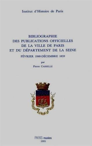 Bibliographie des publications officielles de la ville de Paris et du département de la ...