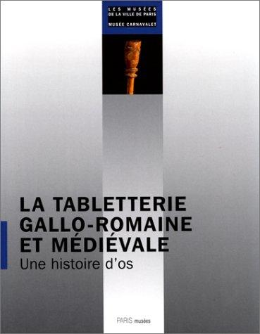 9782879002781: Tabletterie Gallo-Romaine et Medievale (Catalogue d'art et d'histoire du Musée Carnavalet) (French Edition)