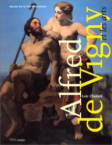 Alfred de Vigny et les arts : CHOTARD ( Loïc