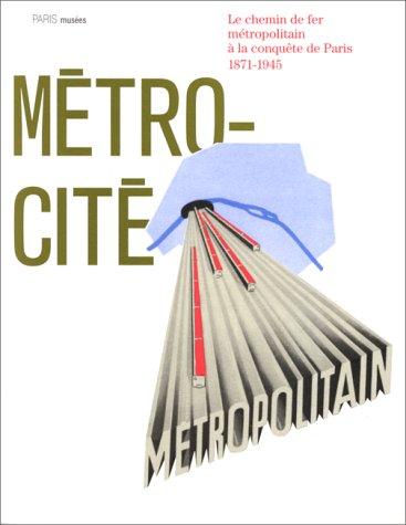 MÉTRO-CITÉ : Le chemin de fer métropolitain à la conquête de ...