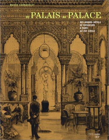 9782879003757: Du Palais Au Palace: Des Gramds Hotels De Voyageurs a Paris Au XIX Siecle (French Edition)
