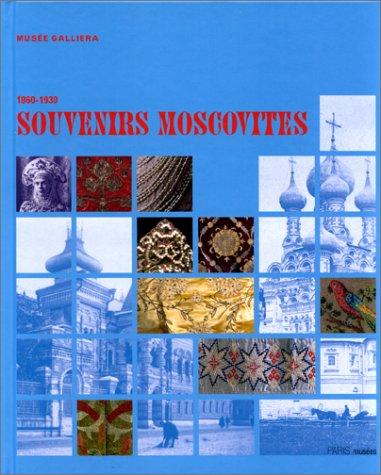 9782879004549: SOUVENIRS MOSCOVITES 1860-1930. Exposition du 30 octobre 1999 au 13 f�vrier 2000