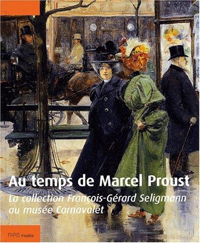 9782879005737: Au temps de Marcel Proust. La collection François-Gérard Seligmann au musée Carnavalet