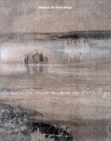 9782879007205: Aubes - R�veries au bord de Victor Hugo : Exposition du 11 octobre 2002 au 19 janvier 2003 - Maison de Victor Hugo