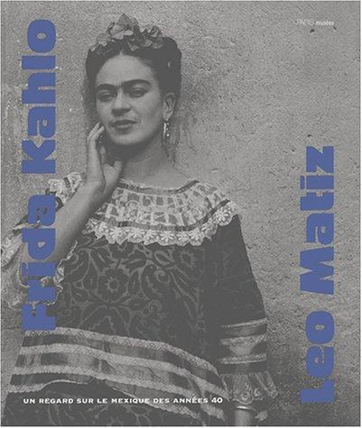 Frida Kahlo and Leo Matiz (French Edition): Kahlo