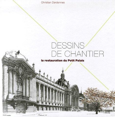 9782879009391: Dessins de chantier : La restauration du Petit Palais