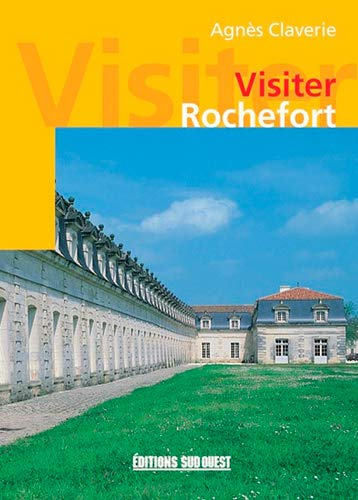 Visiter Rochefort Claverie Agnes and Guy Marie