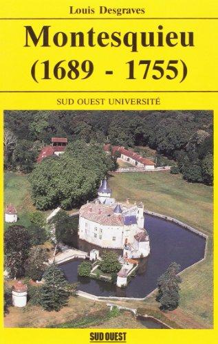 Montesquieu : 1689-1755: Desgraves, Louis