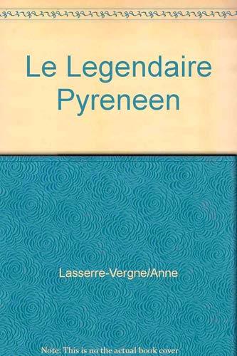 9782879011790: Le Legendaire Pyreneen