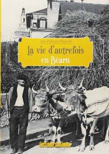 9782879012001: La vie d'autrefois dans le Béarn