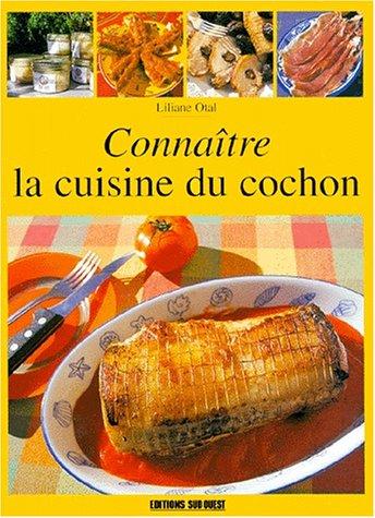 9782879013015: CONNAITRE LA CUISINE DU COCHON
