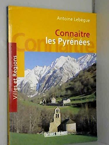 Connaitre Les Pyrenees: Lebegue, Antoine