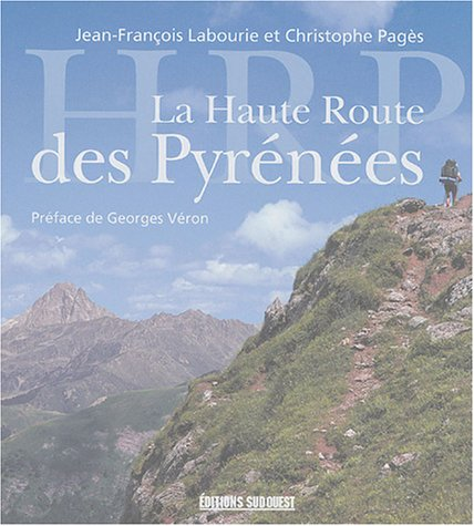 La Haute route des Pyrenees. Photographies de Christophe Pages. Preface de Georges Veron: Labourie,...