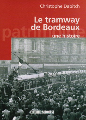 9782879015538: Le tramway de Bordeaux : Une histoire