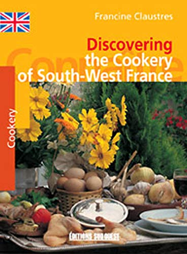 9782879015545: Discovering the Cookery of South-West France (French Edition)
