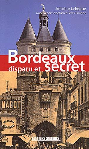 9782879016139: Bordeaux disparu et secret