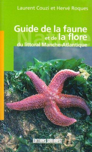 GUIDE DE LA FAUNE ET DE LA FLORE LITTORAL MANCHE-ATLAN.: COUZI LAURENT