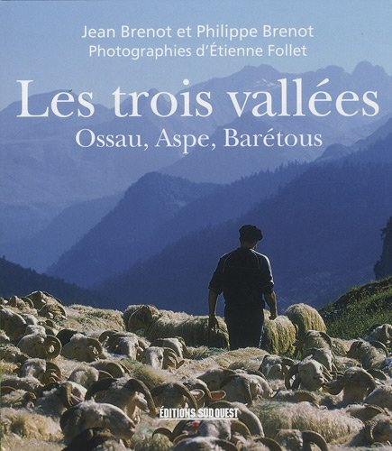 9782879017020: Les trois vallées : Ossau, Aspe, Barétous