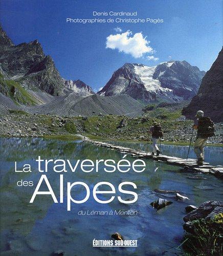 9782879017808: La traversée des Alpes : Du Léman à Menton