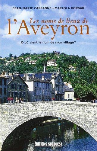 9782879019130: Les Noms de Lieux de l'Aveyron
