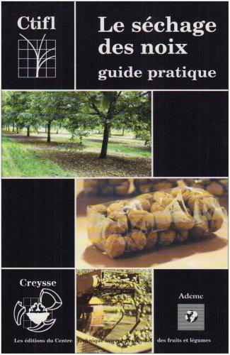 9782879110431: Le Séchage des noix: Guide pratique