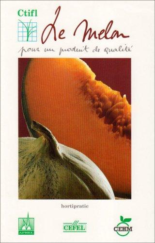 9782879111063: Le Melon : Pour un produit de qualit�