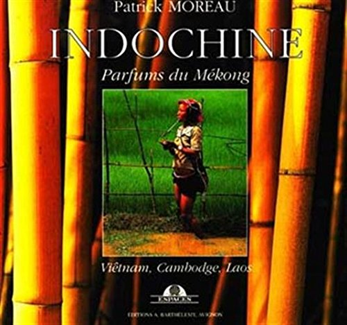Indochine - parfums du Mékong