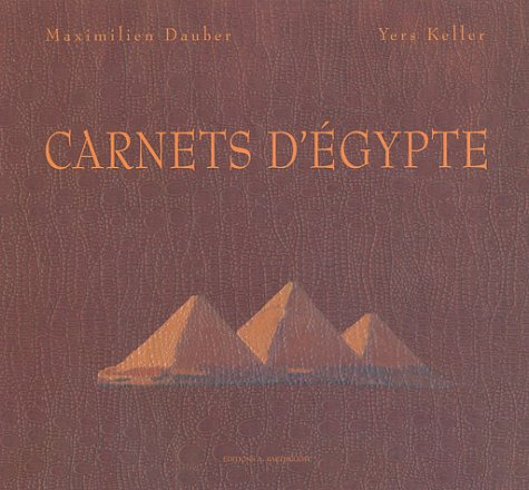Carnets d'Egypte: Maximilien Dauber; Yers