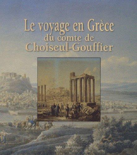 9782879232461: Le voyage en Grèce du comte de Choiseul-Gouffier