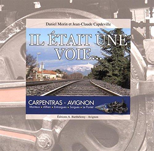 9782879232713: Il était une voie... : Carpentras-Avignon (1DVD)