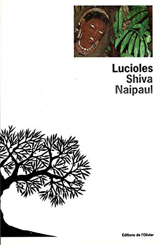 lucioles: Shiva Naipaul