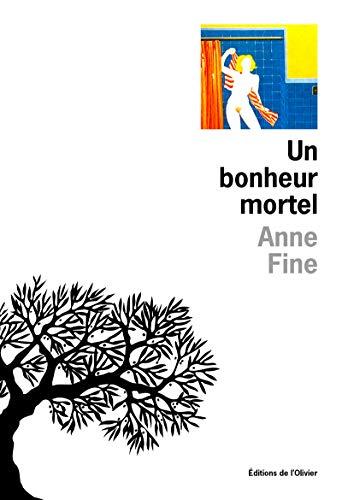 un bonheur mortel (2879290201) by Anne Fine
